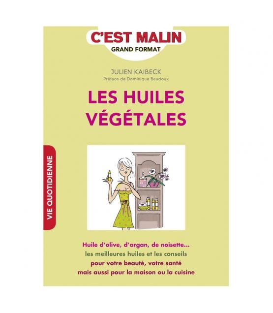 Livre Les huiles c'est malin - Julien Kaibeck - Éditions Quotidien Malin