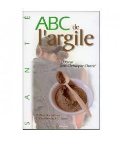 Livre ABC de l'argile - Dr. Jean-Christophe Charrié - Éditions Grancher